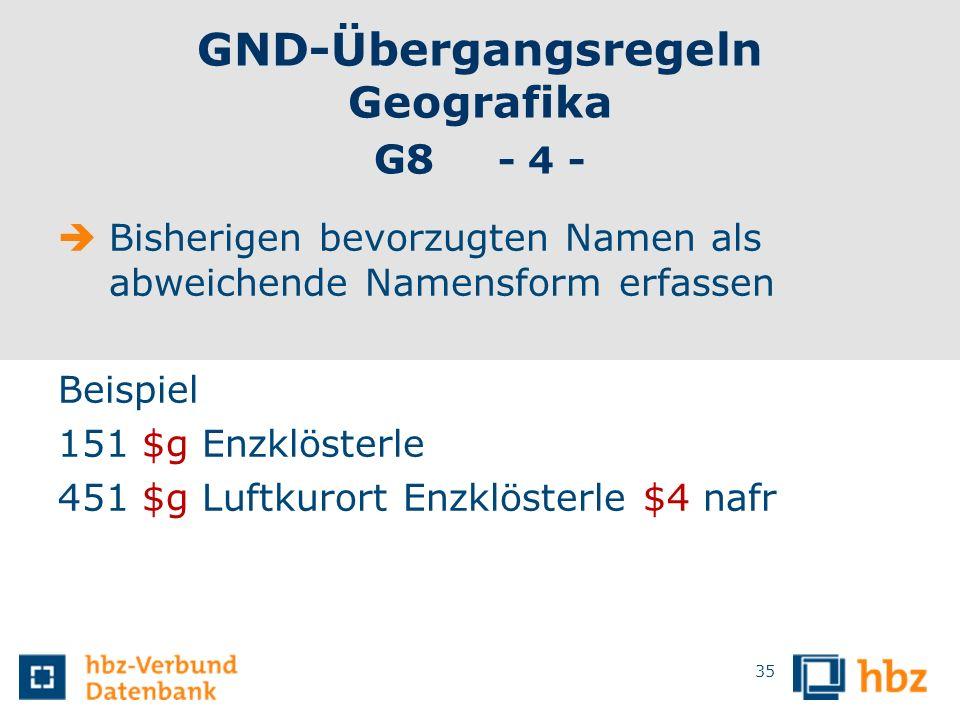 GND-Übergangsregeln Geografika G8 - 4 -