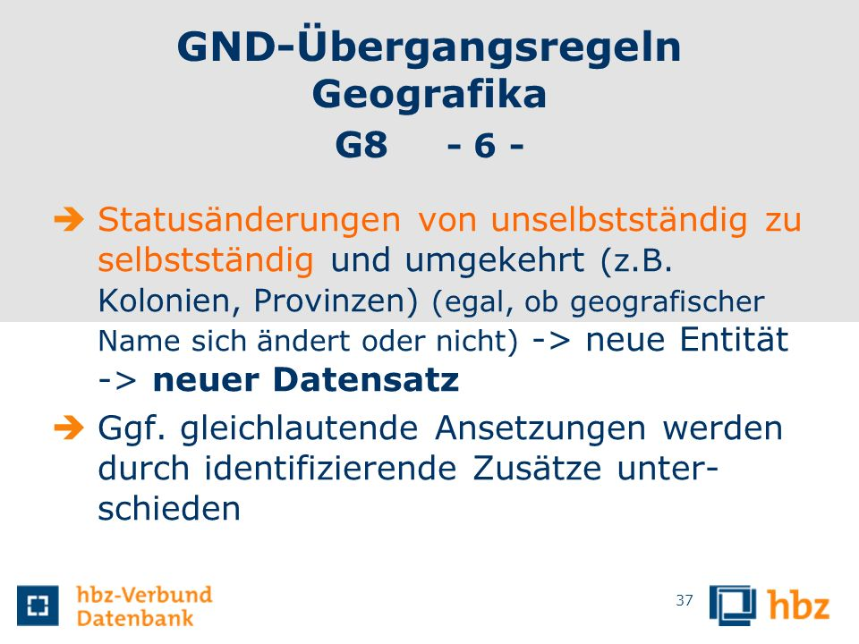 GND-Übergangsregeln Geografika G8 - 6 -