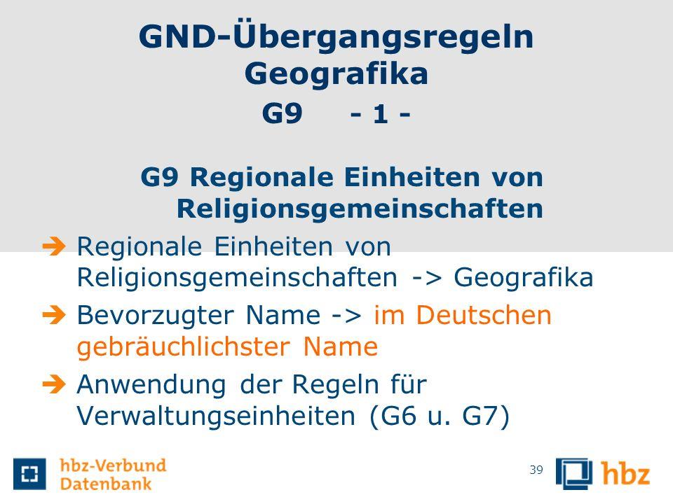 GND-Übergangsregeln Geografika G9 - 1 -