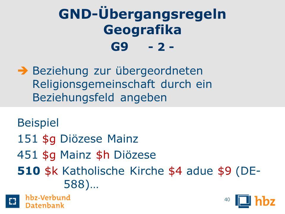GND-Übergangsregeln Geografika G9 - 2 -
