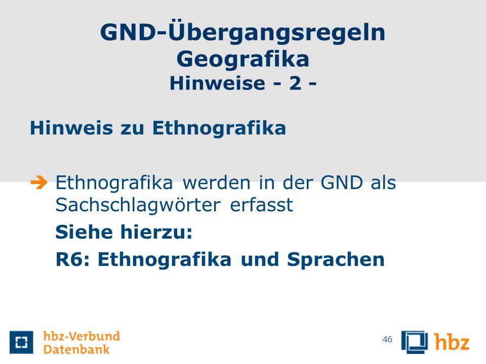 GND-Übergangsregeln Geografika Hinweise - 2 -