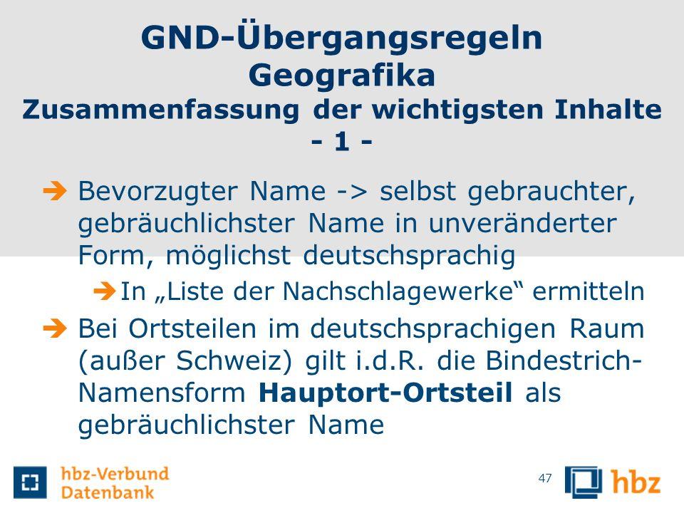 GND-Übergangsregeln Geografika Zusammenfassung der wichtigsten Inhalte - 1 -