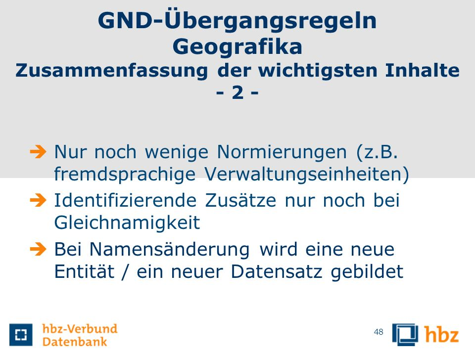 GND-Übergangsregeln Geografika Zusammenfassung der wichtigsten Inhalte - 2 -