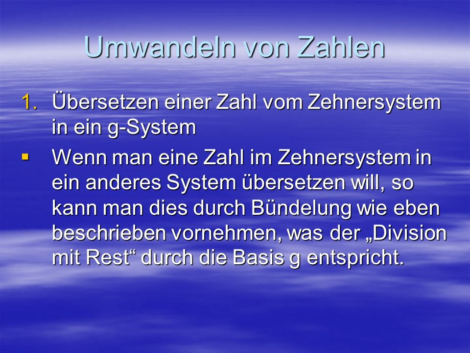 Umwandeln von ZahlenÜbersetzen einer Zahl vom Zehnersystem in ein g-System.