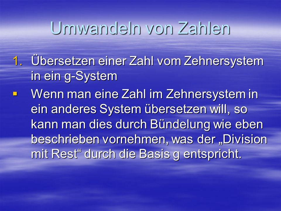 Umwandeln von Zahlen Übersetzen einer Zahl vom Zehnersystem in ein g-System.