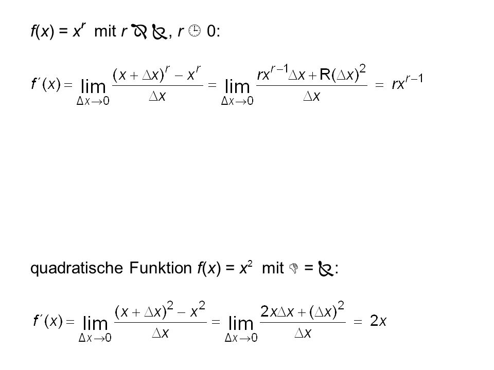 f(x) = xr mit r  , r  0: quadratische Funktion f(x) = x2 mit  = :