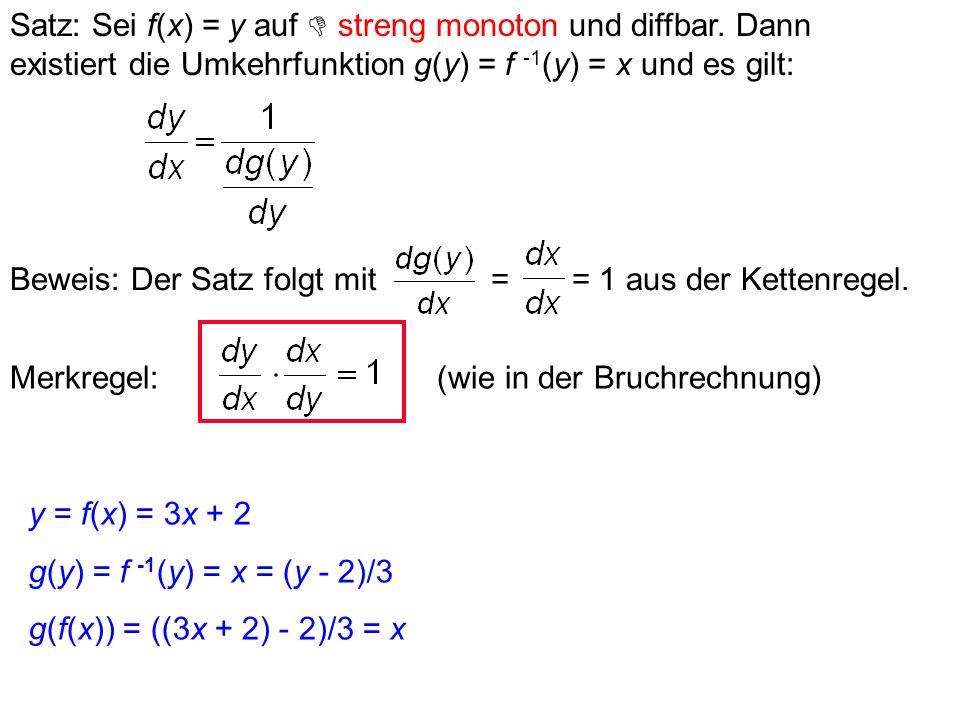 Satz: Sei f(x) = y auf  streng monoton und diffbar