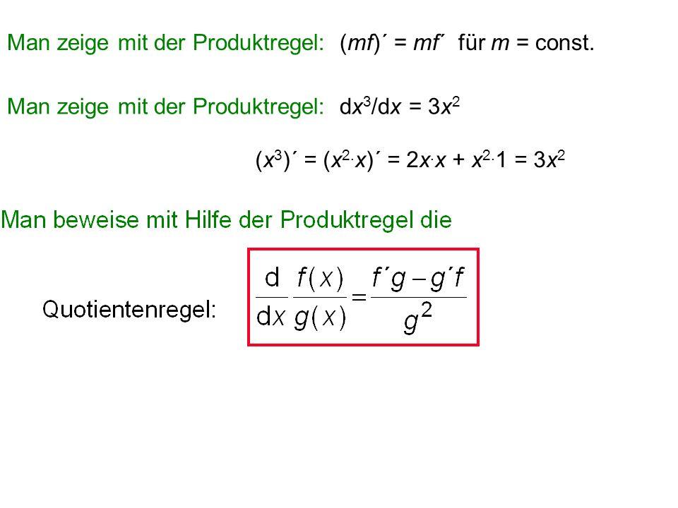 Man zeige mit der Produktregel: (mf)´ = mf´ für m = const.