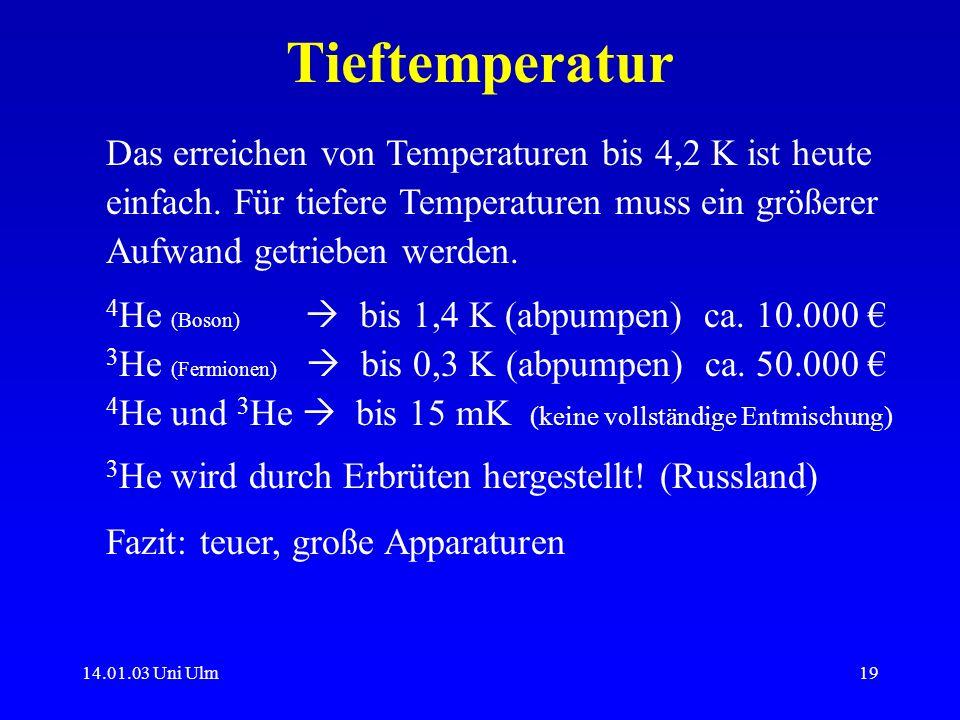 Tieftemperatur Das erreichen von Temperaturen bis 4,2 K ist heute