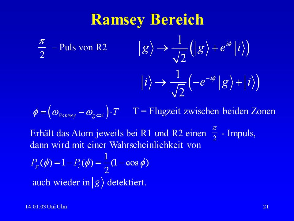 Ramsey Bereich – Puls von R2 T = Flugzeit zwischen beiden Zonen