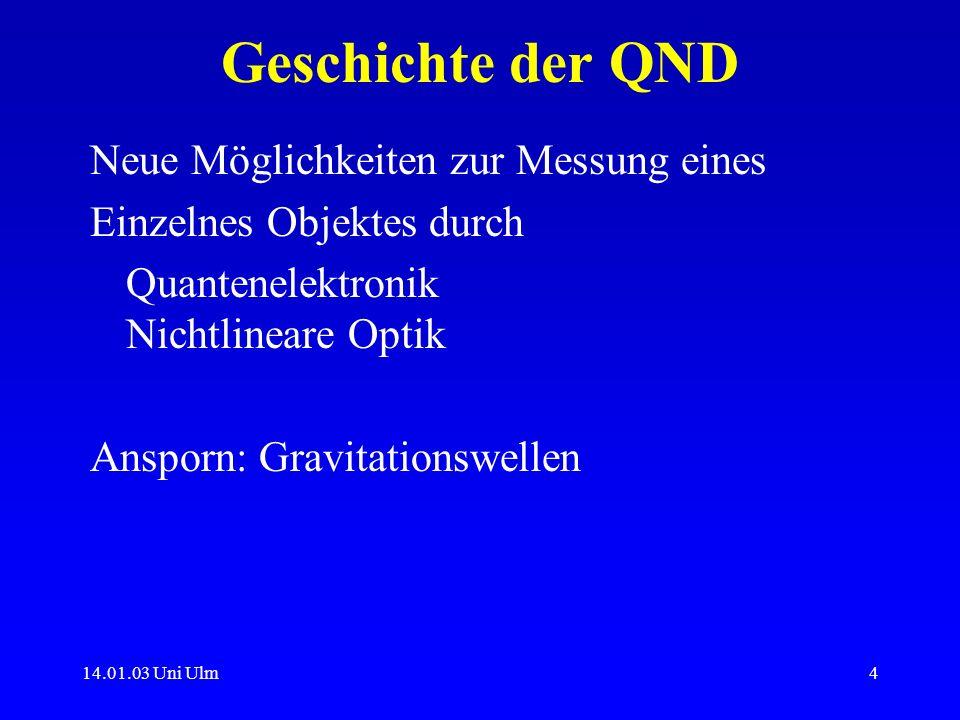 Geschichte der QND Neue Möglichkeiten zur Messung eines