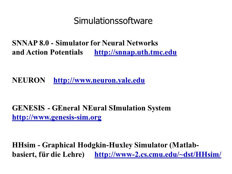 SimulationssoftwareSNNAP 8.0 - Simulator for Neural Networks and Action Potentials http://snnap.uth.tmc.edu.