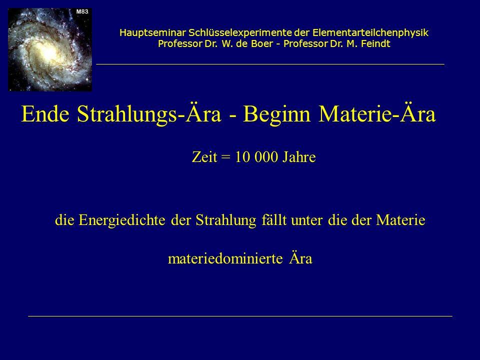 Ende Strahlungs-Ära - Beginn Materie-Ära