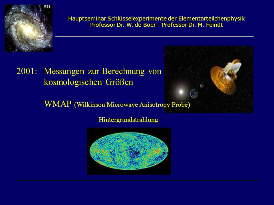 2001: Messungen zur Berechnung von kosmologischen Größen