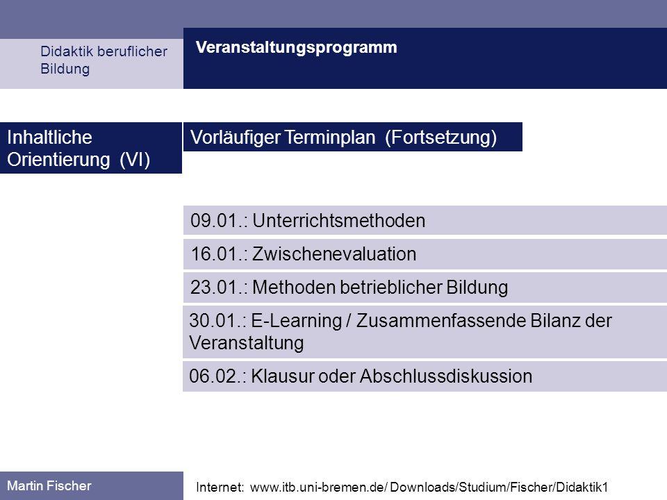 Inhaltliche Orientierung (VI) Vorläufiger Terminplan (Fortsetzung)