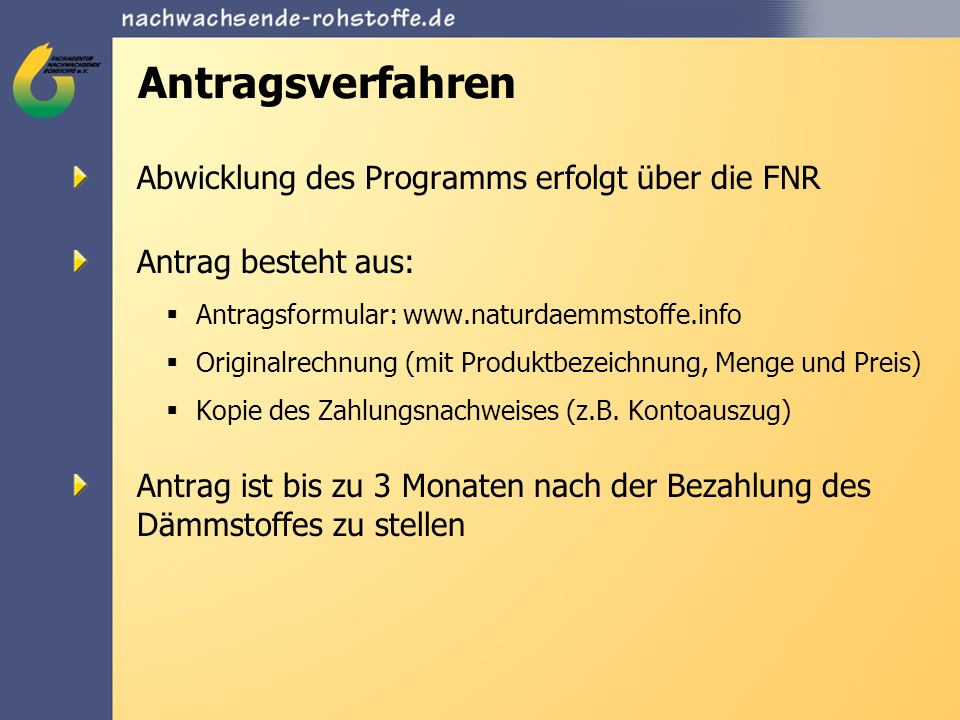 Antragsverfahren Abwicklung des Programms erfolgt über die FNR