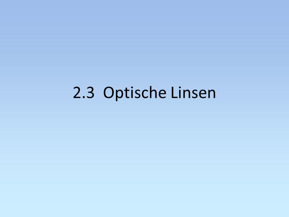 2.3 Optische Linsen