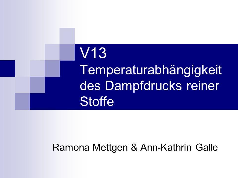 V13 Temperaturabhängigkeit des Dampfdrucks reiner Stoffe