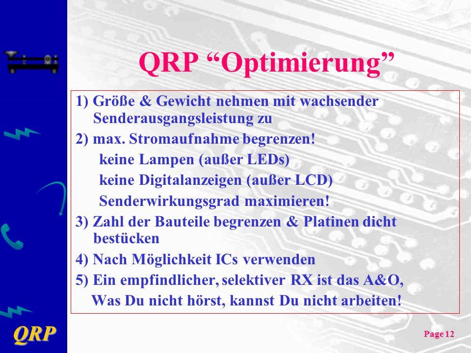 QRP Optimierung 1) Größe & Gewicht nehmen mit wachsender Senderausgangsleistung zu. 2) max. Stromaufnahme begrenzen!