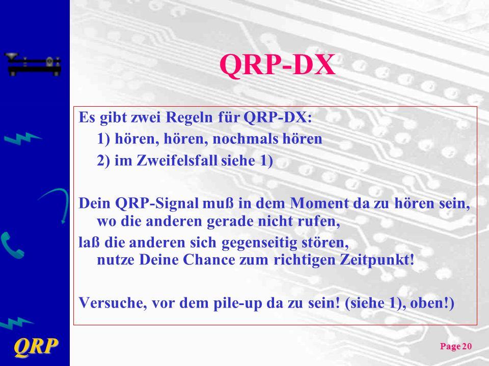 QRP-DX Es gibt zwei Regeln für QRP-DX: 1) hören, hören, nochmals hören