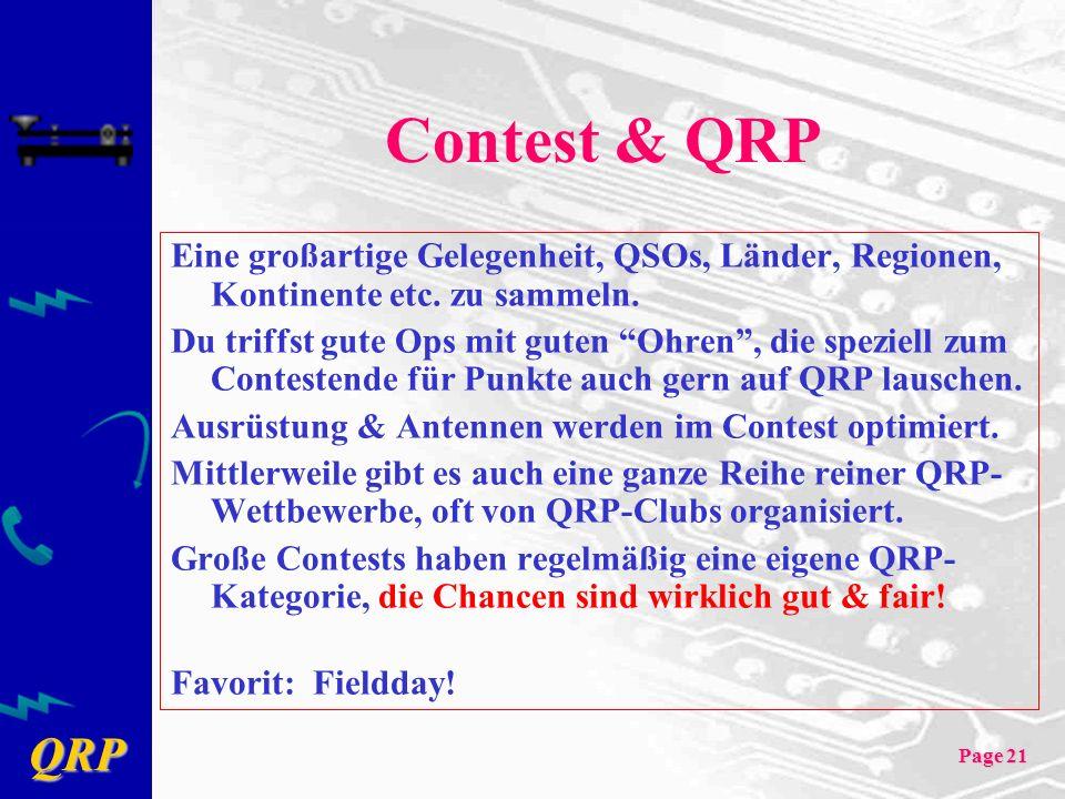 Contest & QRP Eine großartige Gelegenheit, QSOs, Länder, Regionen, Kontinente etc. zu sammeln.