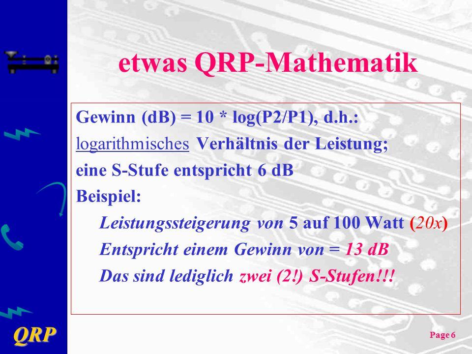 etwas QRP-Mathematik Gewinn (dB) = 10 * log(P2/P1), d.h.:
