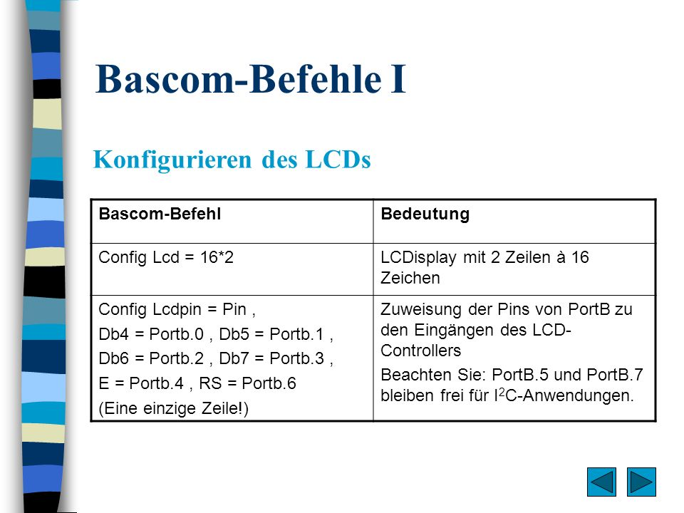 Bascom-Befehle I Konfigurieren des LCDs Bascom-Befehl Bedeutung