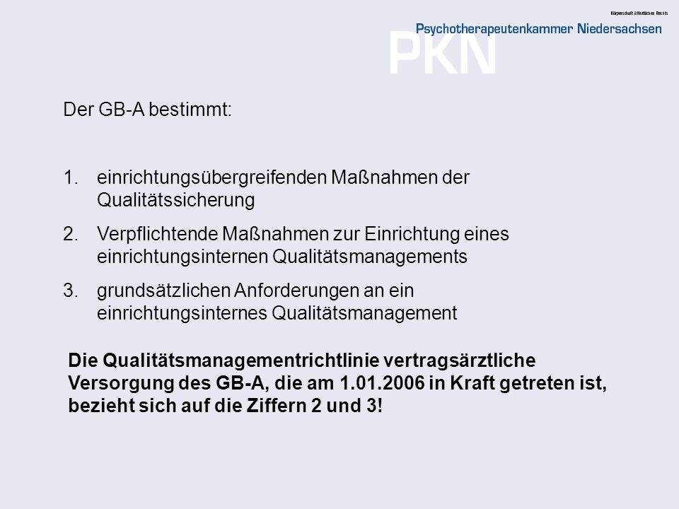 Der GB-A bestimmt: einrichtungsübergreifenden Maßnahmen der Qualitätssicherung.