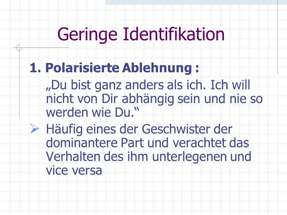 Geringe Identifikation