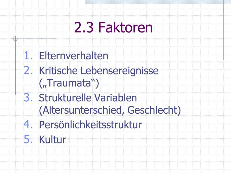 """2.3 Faktoren Elternverhalten Kritische Lebensereignisse (""""Traumata )"""