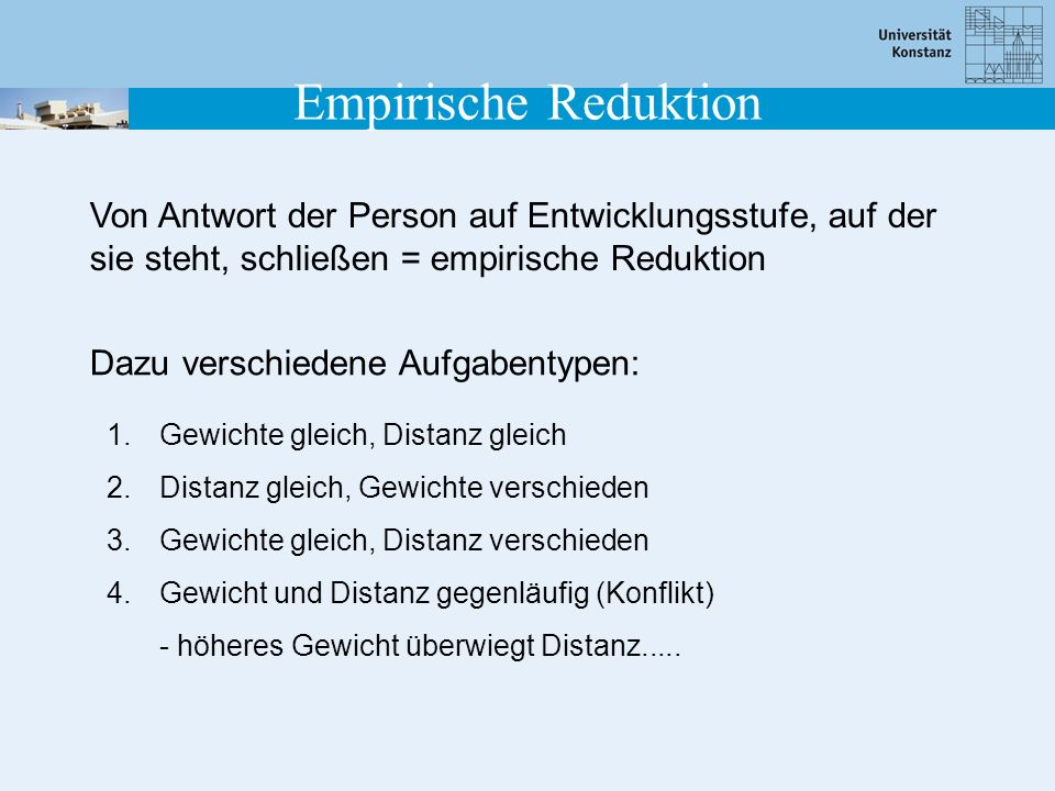 Empirische Reduktion Von Antwort der Person auf Entwicklungsstufe, auf der sie steht, schließen = empirische Reduktion.