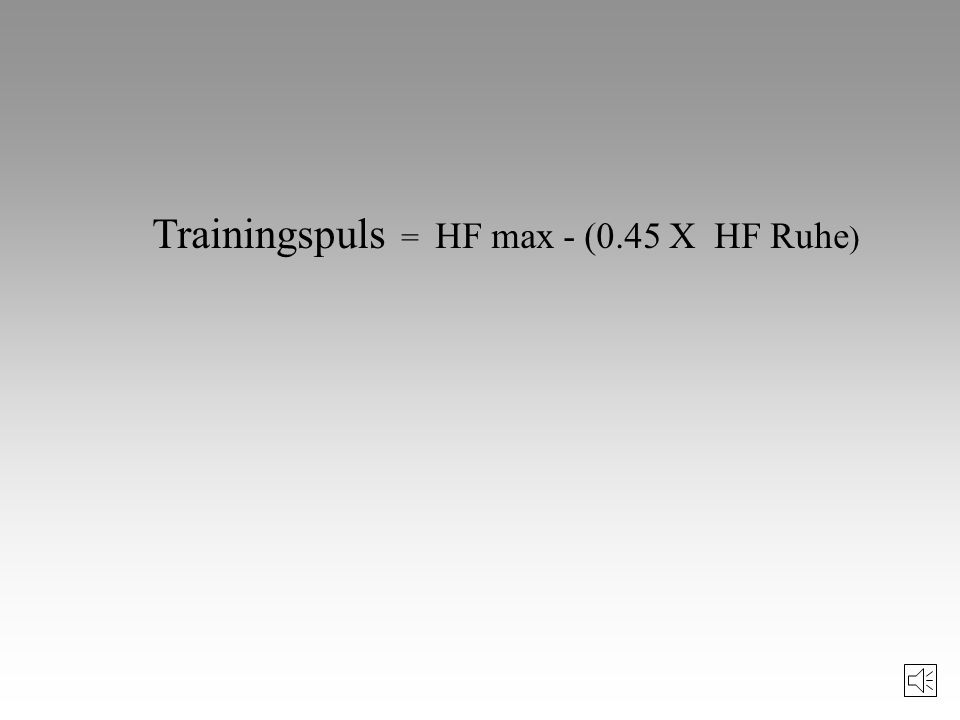Trainingspuls = HF max - (0.45 X HF Ruhe)