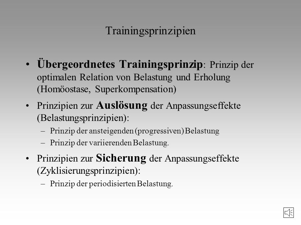 Trainingsprinzipien Übergeordnetes Trainingsprinzip: Prinzip der optimalen Relation von Belastung und Erholung (Homöostase, Superkompensation)