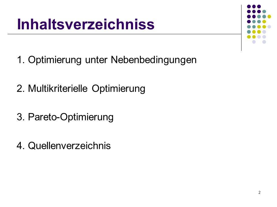 Inhaltsverzeichniss 1. Optimierung unter Nebenbedingungen