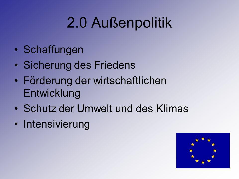 2.0 Außenpolitik Schaffungen Sicherung des Friedens