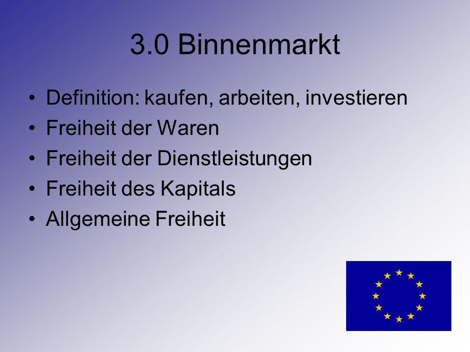 3.0 Binnenmarkt Definition: kaufen, arbeiten, investieren