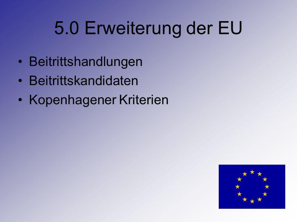5.0 Erweiterung der EU Beitrittshandlungen Beitrittskandidaten