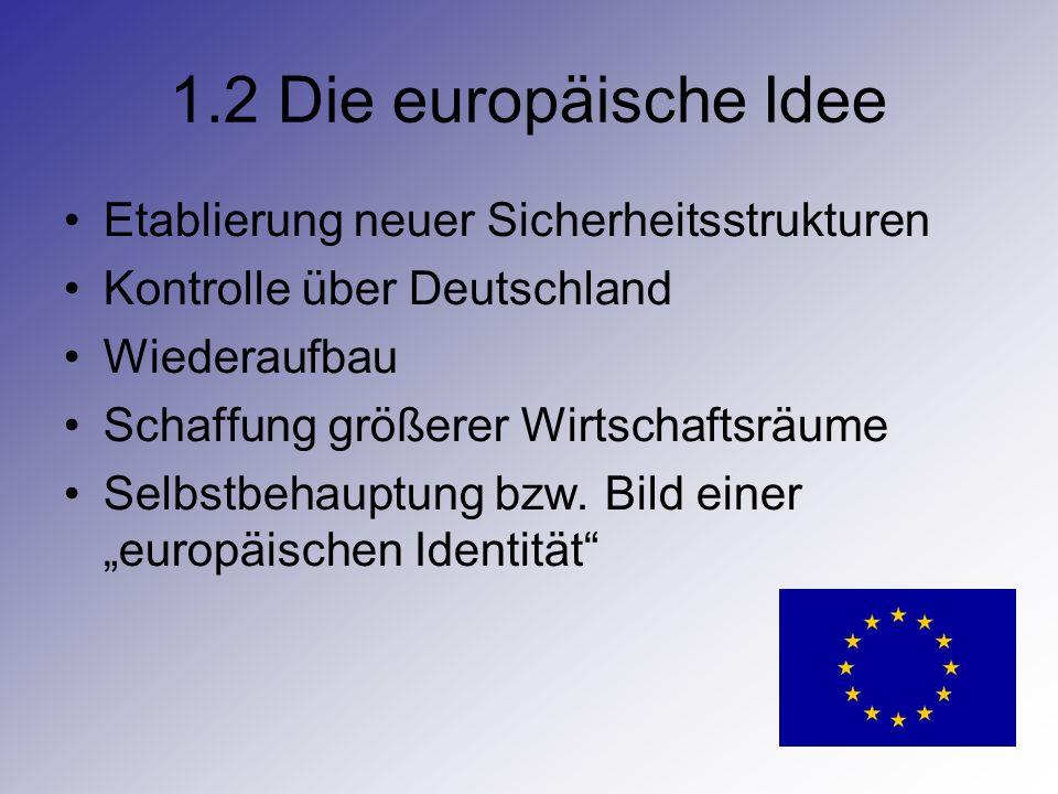 1.2 Die europäische Idee Etablierung neuer Sicherheitsstrukturen