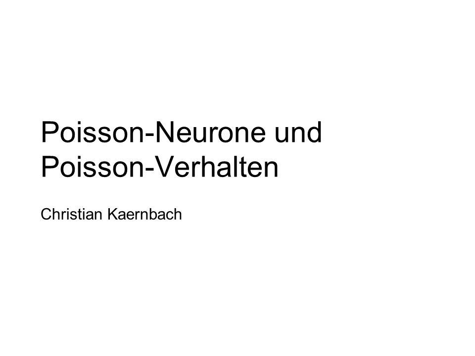 Poisson-Neurone und Poisson-Verhalten