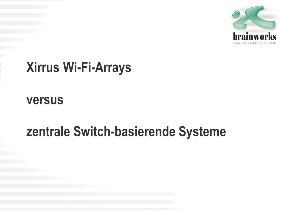 Xirrus Wi-Fi-Arrays versus zentrale Switch-basierende Systeme