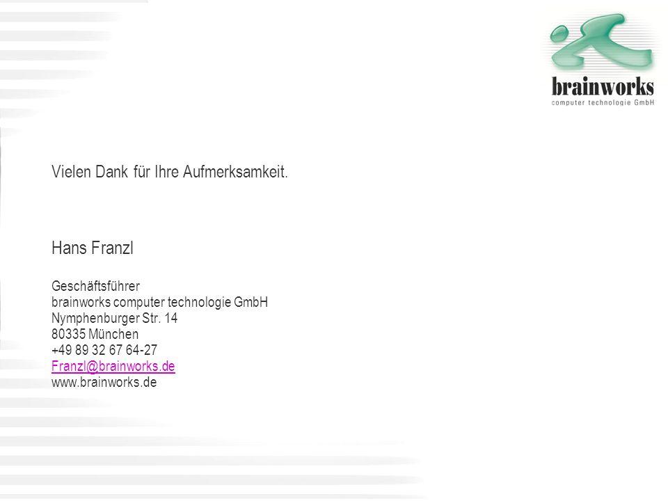 Hans Franzl Vielen Dank für Ihre Aufmerksamkeit. Geschäftsführer