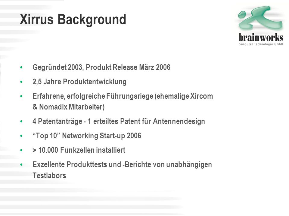 Xirrus Background Gegründet 2003, Produkt Release März 2006