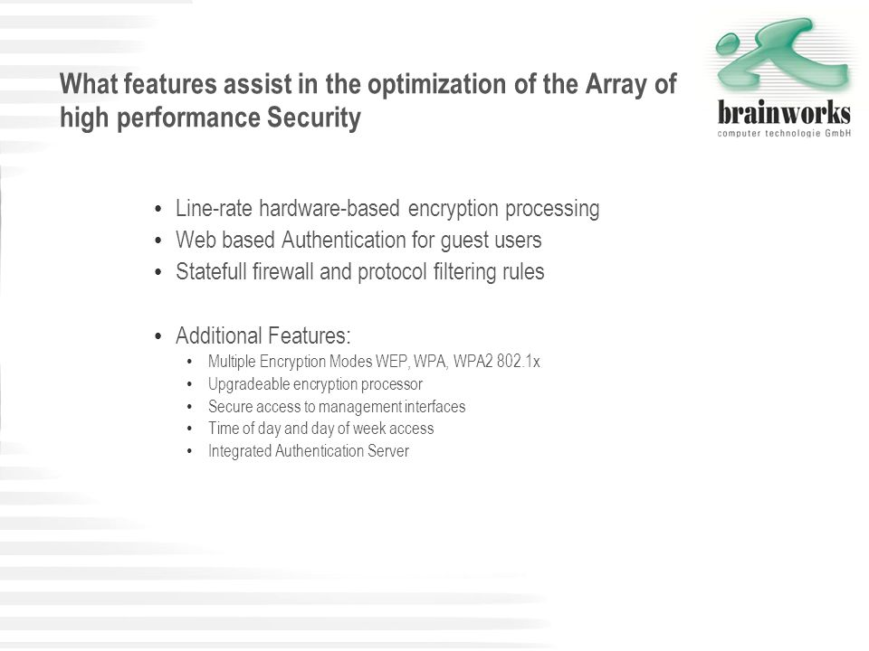 What features assist in the optimization of the Array of high performance Security