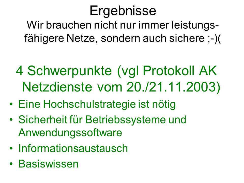 4 Schwerpunkte (vgl Protokoll AK Netzdienste vom 20./21.11.2003)
