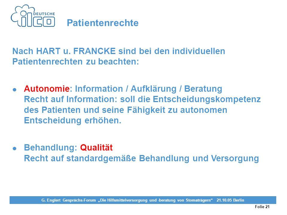 Patientenrechte Nach HART u. FRANCKE sind bei den individuellen Patientenrechten zu beachten:
