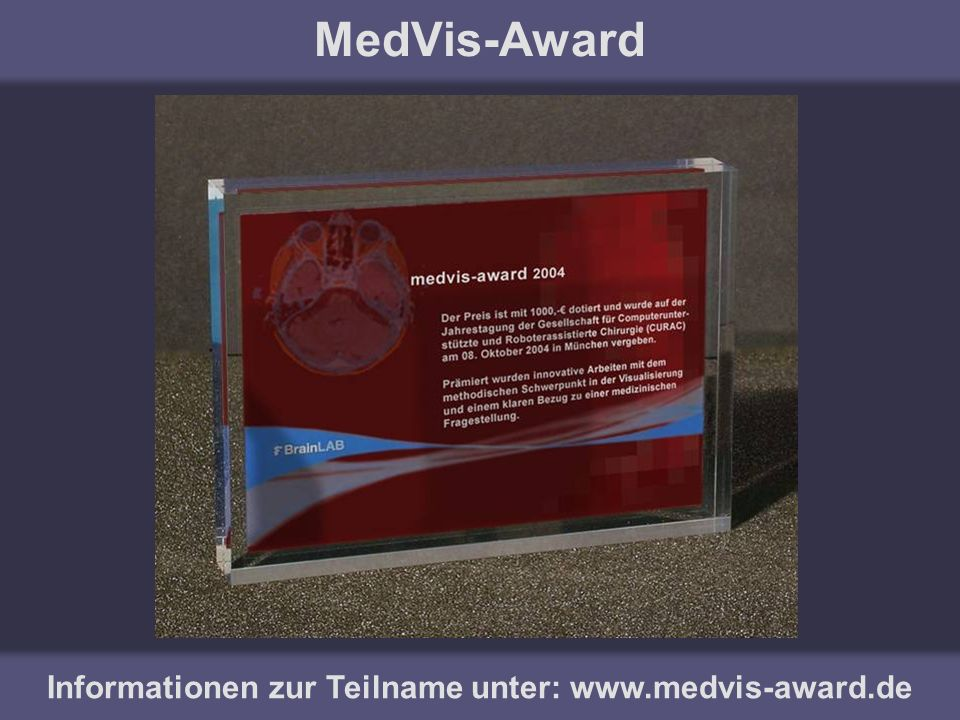 Informationen zur Teilname unter: www.medvis-award.de