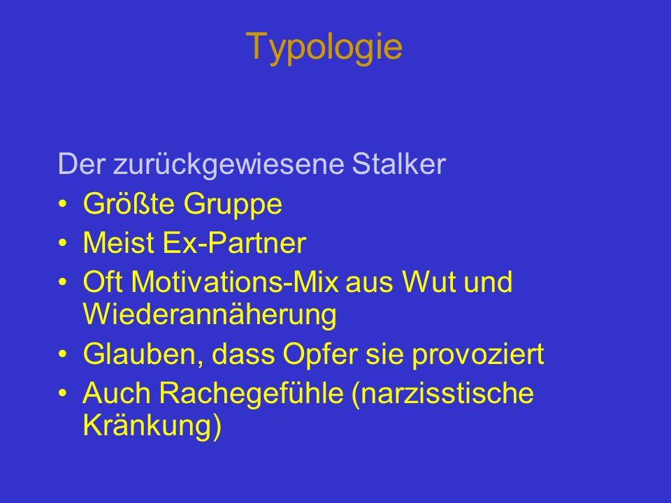 Typologie Der zurückgewiesene Stalker Größte Gruppe Meist Ex-Partner