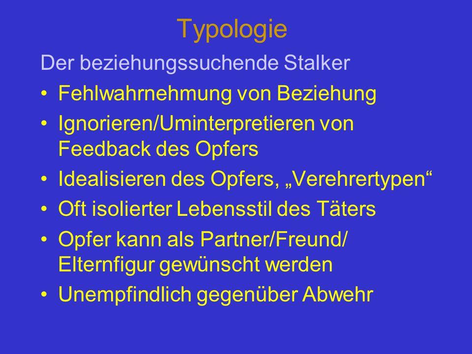 Typologie Der beziehungssuchende Stalker Fehlwahrnehmung von Beziehung