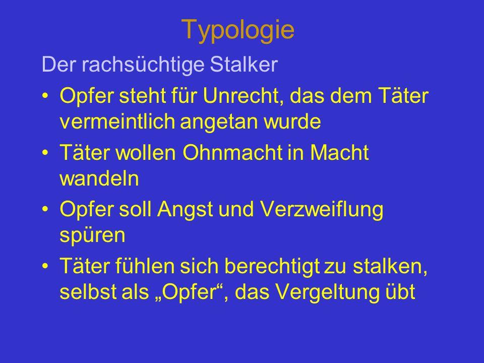 Typologie Der rachsüchtige Stalker