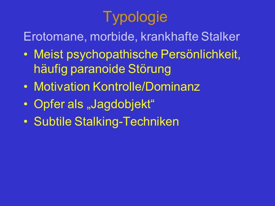 Typologie Erotomane, morbide, krankhafte Stalker